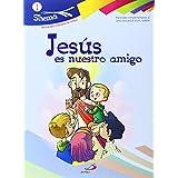 Jesús es nuestro amigo. Shema 1 (libro del niño). Iniciación cristiana de niños: Materiales complementarios al catecismo Jesús es el Señor