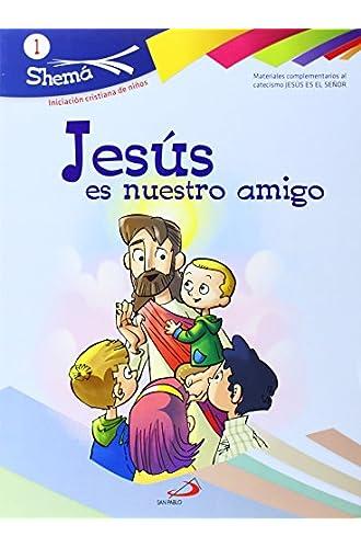 Jesús es nuestro amigo. Shema 1