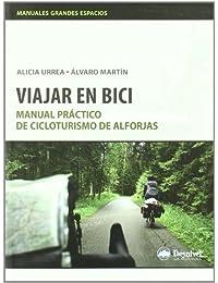 Viajar en bici (2ª ed) - manual practico de cicloturismo de alforjas (Manuales