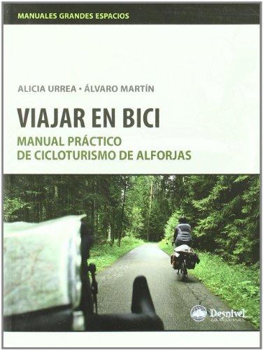 Portada del libro Viajar en bici (2ª ed) - manual practico de cicloturismo de alforjas (Manuales Grandes Espacios)