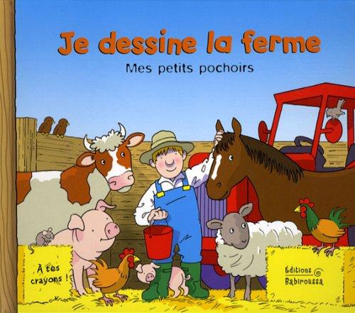 Je dessine la ferme par Sabine Minssieux