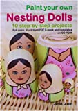 Paint Your Own Nesting Dolls: 10 Step-by-step Projects
