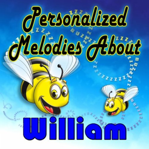 Personalized Melodies About William