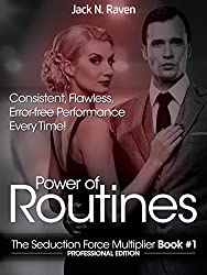 Power of Routines: Consistent, Flawless, Error-free Performance Everytime! (The Seduction Force Multiplier Book 1) (English Edition)