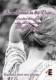 The avenue in the rain: Raconte-moi une photo. par Arnauld Pontier