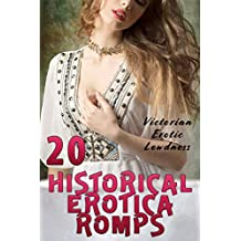 20 HISTORICAL EROTICA ROMPS (VICTORIAN EROTIC LEWDNESS) (English Edition)