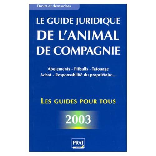 Le Guide juridique de l'animal de compagnie 2003