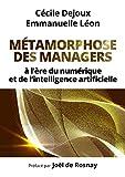 Métamorphose des managers...: à l'ère du numérique et de l'intelligence artificielle (ECO GESTION)