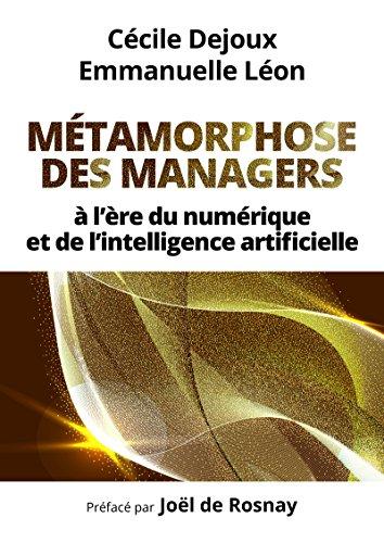 Métamorphose des managers...: à l'ère du numérique et de l'intelligence artificielle