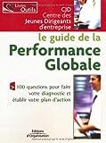 Le guide de la performance globale - 100 questions pour faire votre diagnostic et établir votre plan d'action
