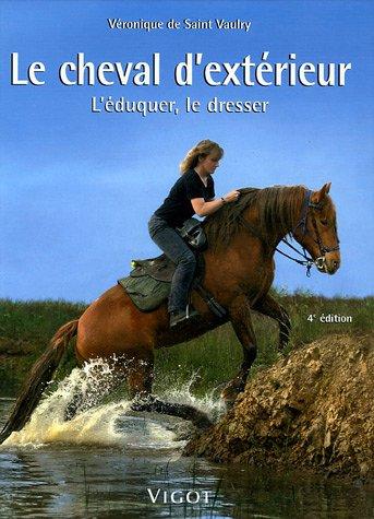 Le cheval d'extérieur : L'éduquer, le