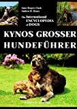 Kynos großer Hundeführer Buch The International Encyclopedia of Dogs