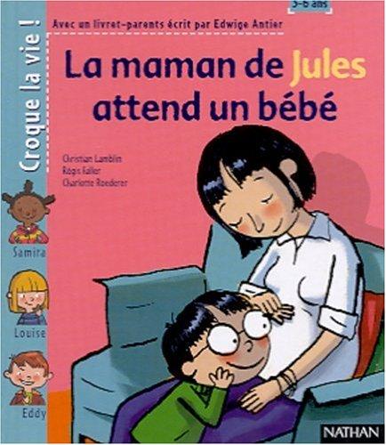 La Maman de Jules attend un bébé (1 livre + 1 livret-parents) par Edwige Antier