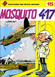 Les Petits Hommes,  tome 15, Mosquito 417