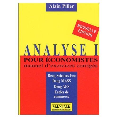 Analyse I pour économistes, Manuel d'exercices corrigés