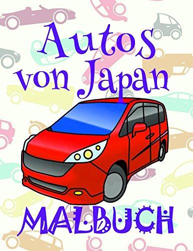 ✎ Autos von Japan Malbuch ✌: Schönes Malbuch für Jungen 4-10 Jahre alt! ✌ (Malbuch Autos von Japan - A SERIES OF COLORING BOOKS, Band 3)