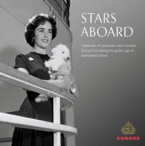 Stars Aboard: Celebrities of Yesteryear Who Travelled Cunard Line During the Golden Age of Transatlantic Travel