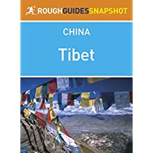 Tibet Rough Guides Snapshot China (includes Lhasa, Tsetang, Tsurphu, Namtso, the old southern road, Gyantse, the Friendship Highway and western Tibet) (Rough Guide to...)