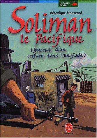 Soliman le pacifique : Journal d'un enfant dans l'Intifada