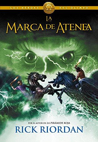 La marca de Atenea (Los héroes del Olimpo 3) (Serie Infinita) por Rick Riordan