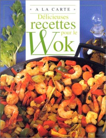 Délicieuses recettes pour le wok