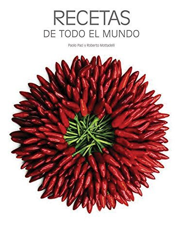 Recetas de todo el mundo / Cuisine Around the World by Paolo Paci (2011-12-06)