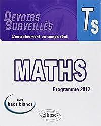 Maths Terminale S Programme 2012 Avec Bacs Blancs