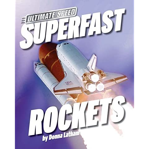Superfast Rockets (Ultimate Speed) by Latham, Donna (2005) Library Binding