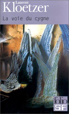 La voie du cygne (Folio Science Fiction) par Laurent Kloetzer