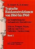 Image de Typische Baukonstruktionen von 1860 bis 1960, Bd.2, Stützen, Treppen, Bogen, Balkone und