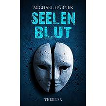 Seelenblut: Thriller (Chris Bertram 3)