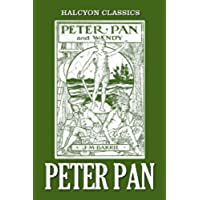 Peter Pan and Other Works by J.M. Barrie (Unexpurgated Edition) (Halcyon Classics) (English Edition)