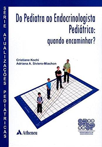 Do Pediatra ao Endocrinologista Pediátrico. Quando Encaminhar? (Em Portuguese do Brasil)