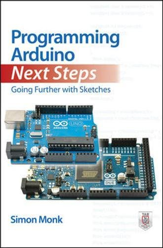 Programming Arduino Next Steps: Going Further with Sketches (Insel-chopper)