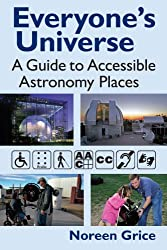 Everyone's Universe: A Guide to Accessible Astronomy Places (English Edition)