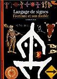 Langage de signes : L'Ecriture et son double