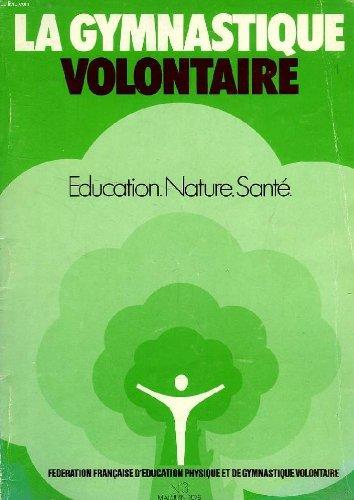 LA GYMNASTIQUE VOLONTAIRE, EDUCATION, NATURE, SANTE, N 3, MAI-JUIN 1976