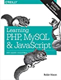 Learning PHP, MySQL & JavaScript: With jQuery, CSS & HTML5 (Learning PHP, MYSQL, Javascript, CSS & HTML5) :: Robin Nixon