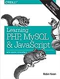 Learning PHP, MySQL & JavaScript 5e (Learning PHP, MYSQL, Javascript, CSS & HTML5)