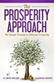 The Prosperity Approach: The Simple Formula to Massive Prosperity