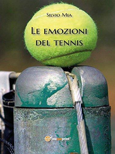 Le emozioni del tennis (Italian Edition) por Silvio Mia
