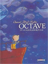 Octave, tome 2 : La Daurade royale - Sélection du Comité des mamans Printemps 2004 (6-9 ans)