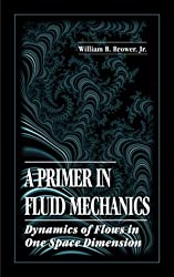 A Primer in Fluid Mechanicsdynamics of Flows in One Space Dimension