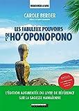 Les fabuleux pouvoirs de l'ho'oponopono: L'éditions augmentée du livre de référence sur la sagesse hawaïenne (Ressources & sens)