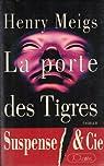 La porte des Tigres par Meigs