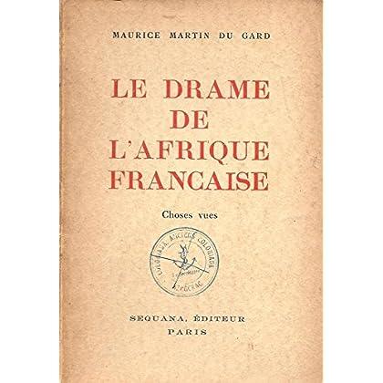 Le drame de l'Afrique française - Choses vues 1940
