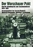 Der Warschauer Pakt - Von der Gründung bis zum Zusammenbruch (1955 - 1991) - Torsten Diedrich, Winfried Heinemann, Christian F. Ostermann