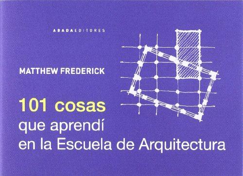 101 cosas que aprendí en la escuela de arquitectura por Matthew Frederick