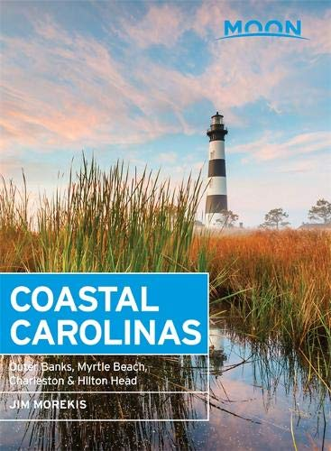 Moon Coastal Carolinas: Outer Banks, Myrtle Beach, Charleston & Hilton Head (Moon Handbooks) (North Carolina Travel)