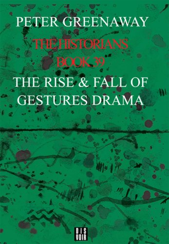 The Historians : Book 39, The Rise & Fall of Gestures Drama